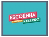 Escolinha do Prof.Raimundo